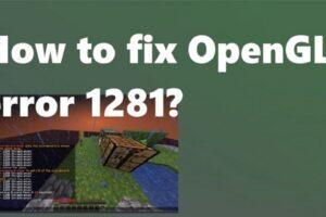 opengl error 1281